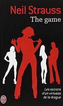 The game : Les secrets d'un Virtuose de la Drague par Strauss
