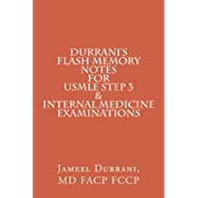 DURRANI'S Flash Memory Notes For USMLE STEP 3 & INTERNAL MEDICINE Examinations