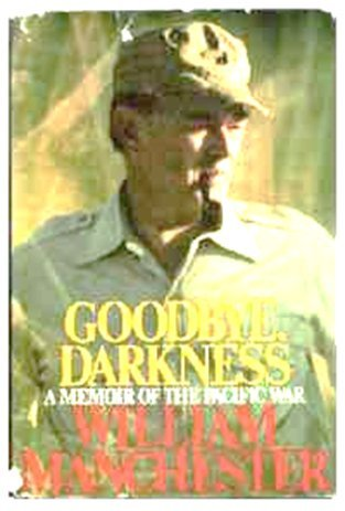 Goodbye, Darkness A Memoir of the Pacific War