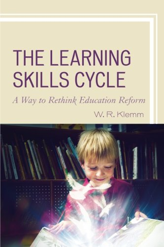 The Learning Skills Cycle: A Way to Rethink Education Reform