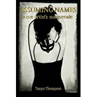 Assuming Names: a con artist's masquerade: 1