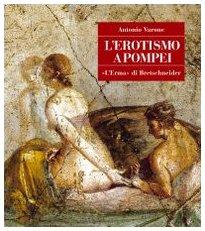 L'erotismo a Pompei Copertina rigida – 31 mar 2000 Antonio Varone L' erotismo a Pompei L' Erma di Bretschneider 8882650553