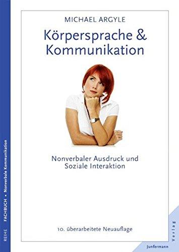 Körpersprache & Kommunikation: Nonverbaler Ausdruck und soziale Interaktion. Überarbeitete Neuauflage