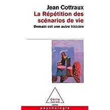 RÉPÉTITION DES SCÉNARIOS DE VIE (LA) : DEMAIN EST UNE AUTRE HISTOIRE