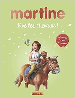 Amazon Fr Martine Vive Les Chevaux Une Histoire Des