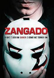 Zangado: O que é ser um Gamer e como me tornei um