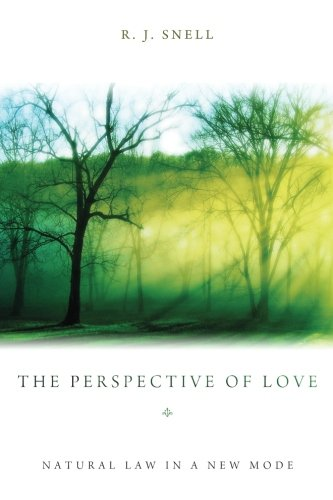 The Perspective of Love: Natural Law in a New Mode pdf epub