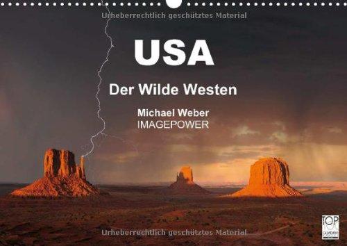 USA - Der Wilde Westen (Wandkalender 2014 DIN A3 quer): Einzigartige Formen und Farben grandioser Landschaften des Südwestens der USA (Monatskalender, 14 Seiten)