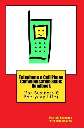 Telephone & Cell Phone Communication Skills Handbook