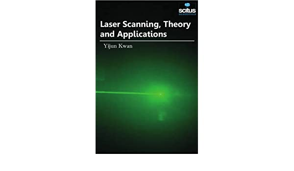Laser Scanning, Theory and Applications