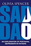 Sad Dad: An Exploration of Postnatal Depression in Fathers