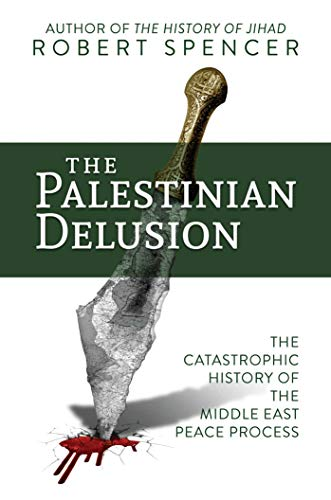 Image of The Palestinian Delusion: The Catastrophic History of the Middle East Peace Process