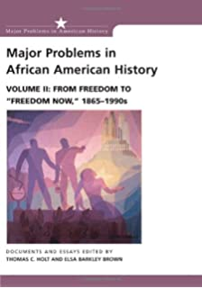 major problems in african american history vol from slavery major problems in african american history vol 2 from dom to dom now