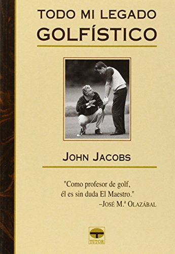Todo Mi Legado Golfistico (Spanish Edition)
