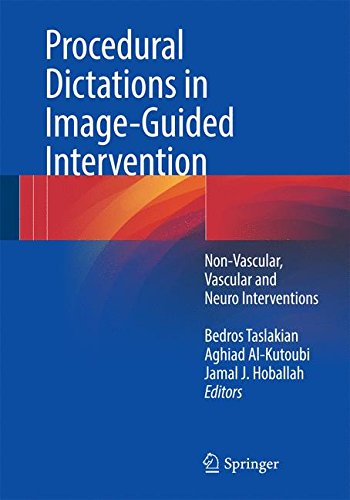 Procedural Dictations in Image-Guided Intervention: Non-Vascular, Vascular and Neuro Interventions (Bedro 1)