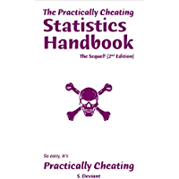 The Practically Cheating Statistics Handbook, The Sequel! (2nd Edition) (English Edition)