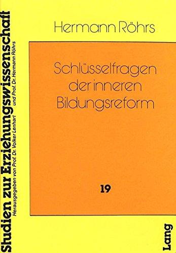 Schlsselfragen der inneren Bildungsreform: Entwicklung, Tendenzen, Perspektiven (Heidelberger Studien zur Erziehungswissenschaft) (German Edition)