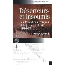 Déserteurs et insoumis : Les Canadiens français et la ...