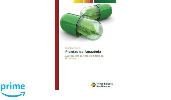 Plantas da Amazônia: Avaliação da atividade inibitória da ...