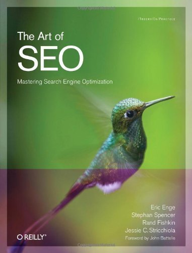The Art of SEO: Mastering Search Engine Optimization (Theory in Practice) 1st edition by Eric Enge, Stephan Spencer, Rand Fishkin, Jessie Stricchiola (2009) Paperback