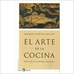 El Arte de la Cocina. Recetas de la Roma Imperial.: Amazon