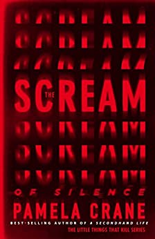 The Scream of Silence (The Little Things That Kill Series Book 0) by [Crane, Pamela]