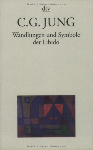 Taschenbuchausgabe in 11 Bänden: Wandlungen und Symbole der Libido: Beiträge zur Entwicklungsgeschichte des Denkens 1912