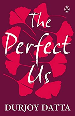 Durjoy datta books list - The Perfect us