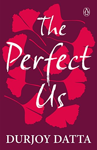 Which is the best the perfect us by durjoy datta?
