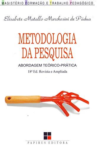 Metodologia da Pesquisa. Abordagem Teórico-Prática
