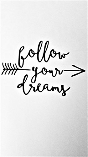 "Follow Your Dreams Inspirational Quotes Vinyl Decal Sticker|BLACK|Cars Trucks Vans SUV Jeeps Laptops Wall Art|6.5"" X 4.5""