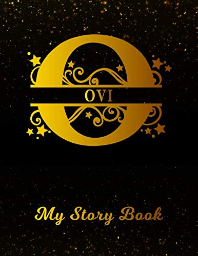 Ovi My Story Book: Personalized Letter O First Name Blank Draw & Write Storybook Paper | Black Gold Cover | Write & Illustrate Storytelling Midline ... 1st 2nd 3rd Grade Students (K-1, K-2, K-3) (O Write My Name)