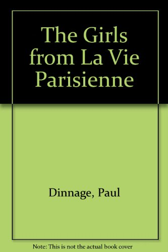 The Girls from La Vie Parisienne, used for sale  Delivered anywhere in USA