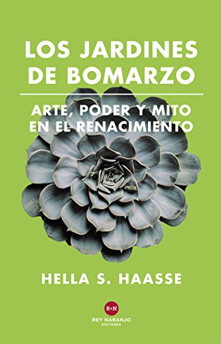 Los Jardines de Bomarzo: Arte, poder y mito en el Renacimiento (Spanish Edition)