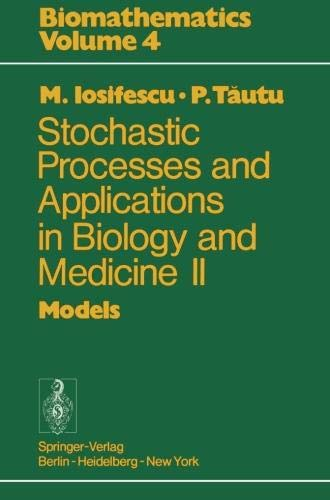 Stochastic processes and applications in biology and medicine II: Models (Biomathematics)