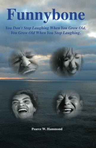 Download Funnybone: You don't stop laughing when you grow old. You grow old when you stop laughing. pdf epub