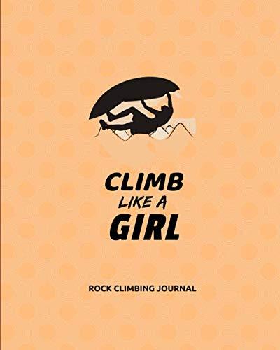 Rock Climbing Journal: Training Log For Keeping Notes