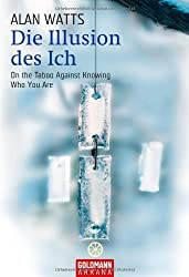 Die Illusion des Ich: On the Taboo Against Knowing Who You Are