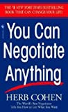 img - for You Can Negotiate Anything (Mass Market Paperback)--by Herb Cohen [1989 Edition] ISBN: 9780553281095 book / textbook / text book