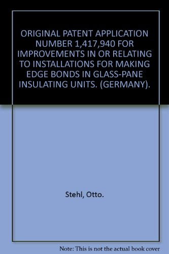 ORIGINAL PATENT APPLICATION NUMBER 1,417,940 FOR IMPROVEMENTS IN OR RELATING TO INSTALLATIONS FOR MAKING EDGE BONDS IN GLASS-PANE INSULATING UNITS. (GERMANY). ()