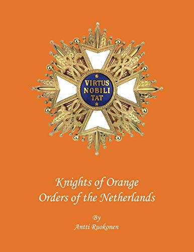 Knights of Orange: Orders of the Netherlands