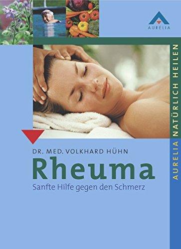 Rheuma: Sanfte Hilfe gegen den Schmerz (Aurelia natürlich heilen)