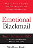 Emotional Blackmail: When the People in Your Life