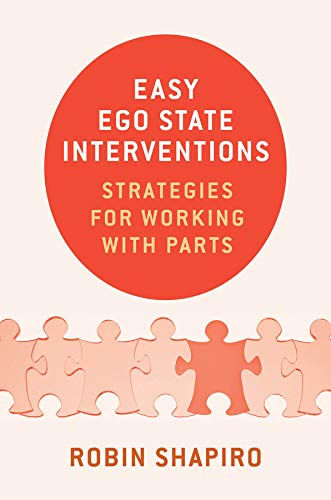 - Easy Ego State Interventions: Strategies for Working With Parts