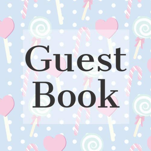 - Guest Book: Lollipops Sweets Candy - Signing Guestbook Gift Log Photo Space Book for Birthday Party Celebration Anniversary Baby Bridal Shower Wedding ... Keepsake to Write Special Memories In