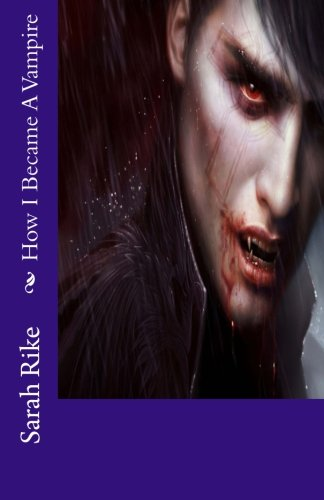 Read Online How I Became A Vampire (Killing the Vampire within Me) (Volume 1) pdf