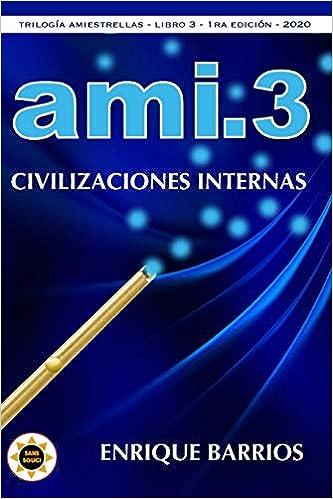 Book's Cover of Ami 3 - Civilizaciones Internas (Trilogía Amiestrellas) (Español) Tapa blanda – Texto grande, 1 enero 2020