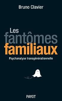 Les fantômes familiaux par Clavier