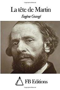 La tête de Martin par Eugène Grange