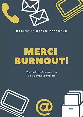 Amazon Com Merci Burnout De L Effondrement A La Reconstruction